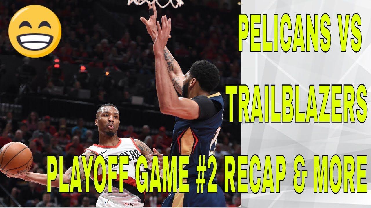 Pelican Post Game Report 179 Pelicans VS Trail Blazers