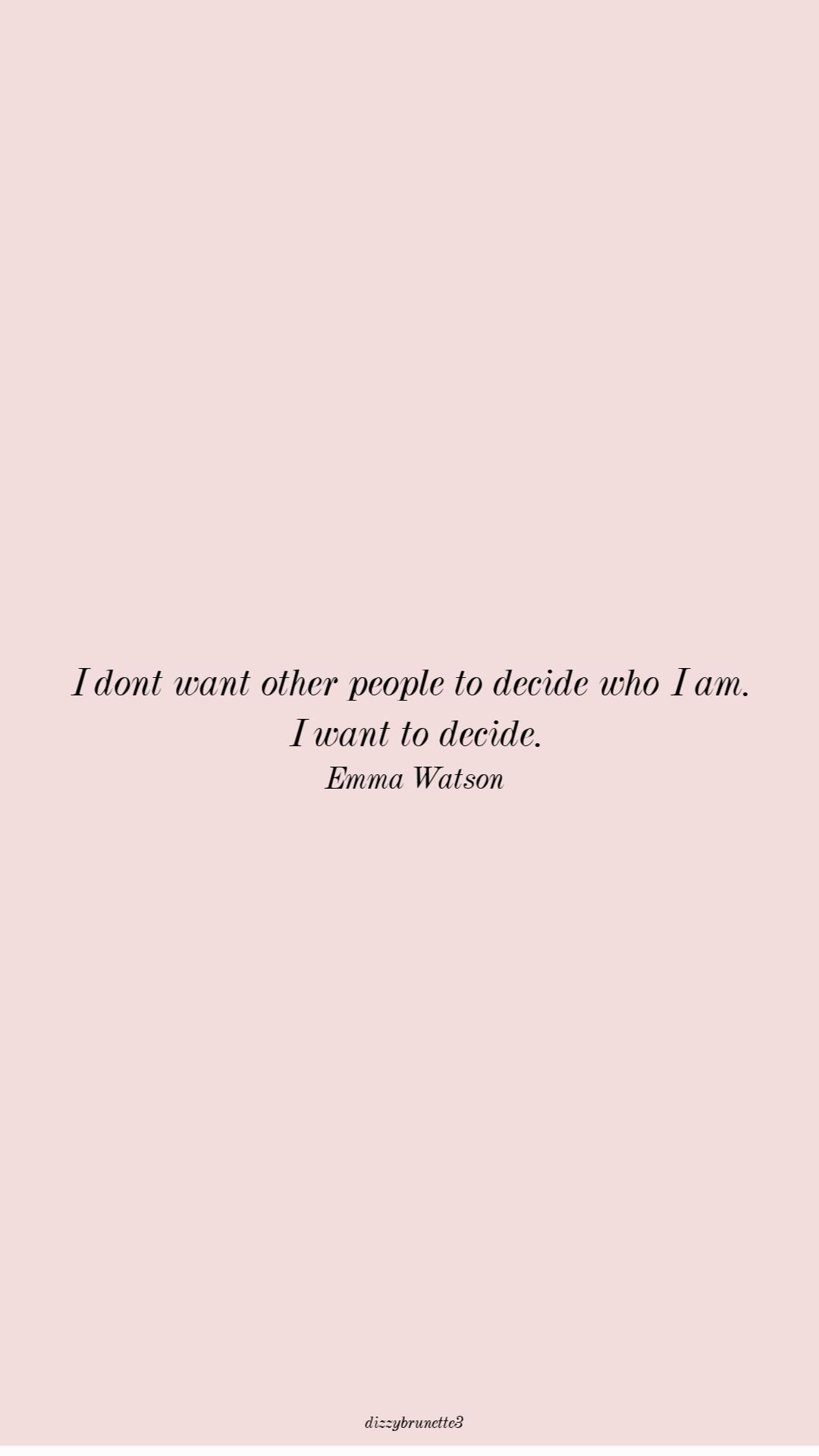 I want to decide who I am #selfpower #believeinyou #inspirationalphonewallpaper