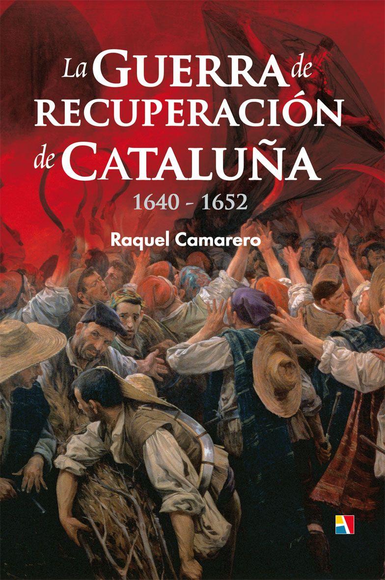Pin En La Guerra De Recuperación De Cataluña 1640 1652