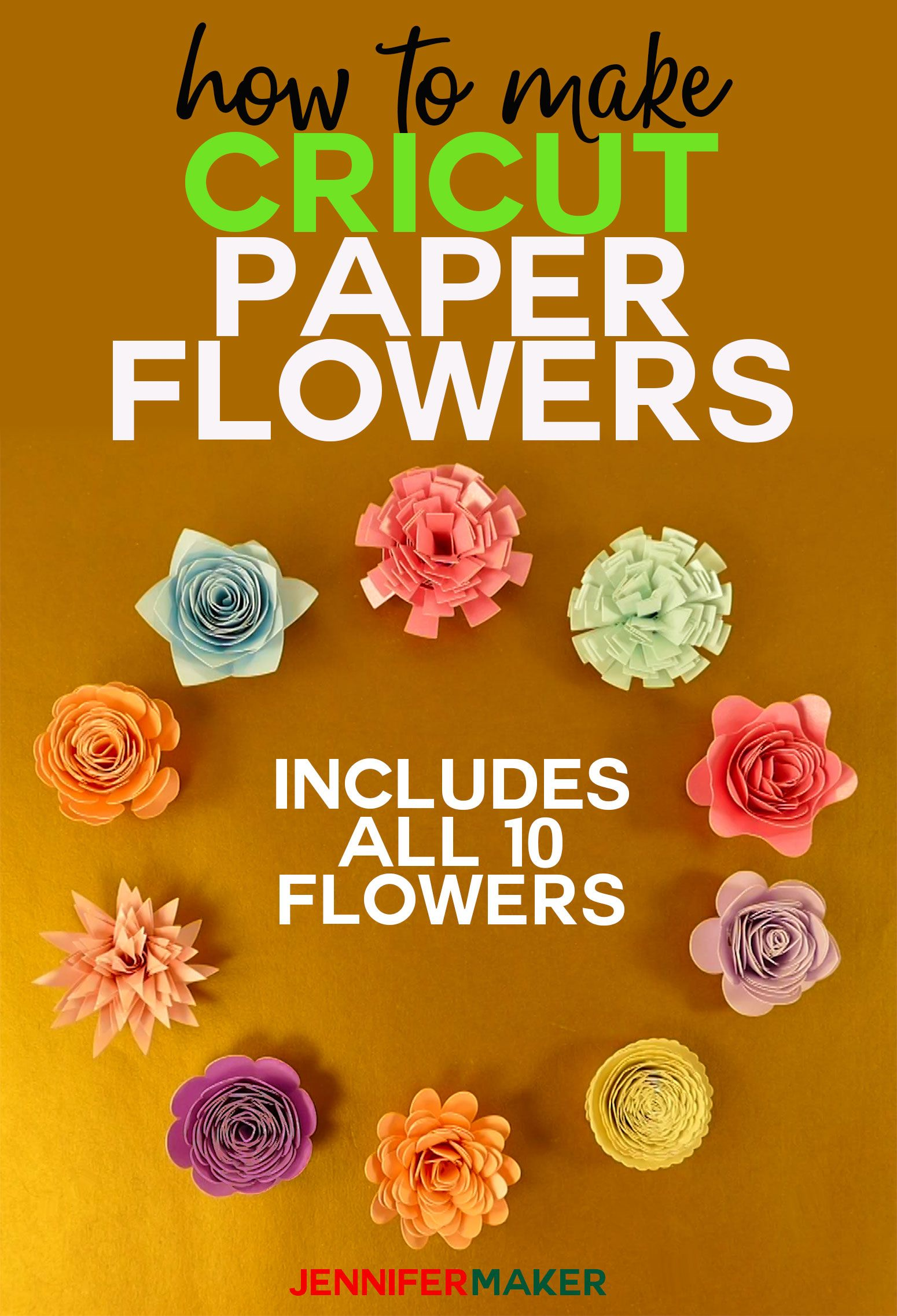 How To Make Cricut Paper Flowers All 10 Jennifer Maker Paper Flowers Diy Paper Flowers Mason Jar Crafts Diy