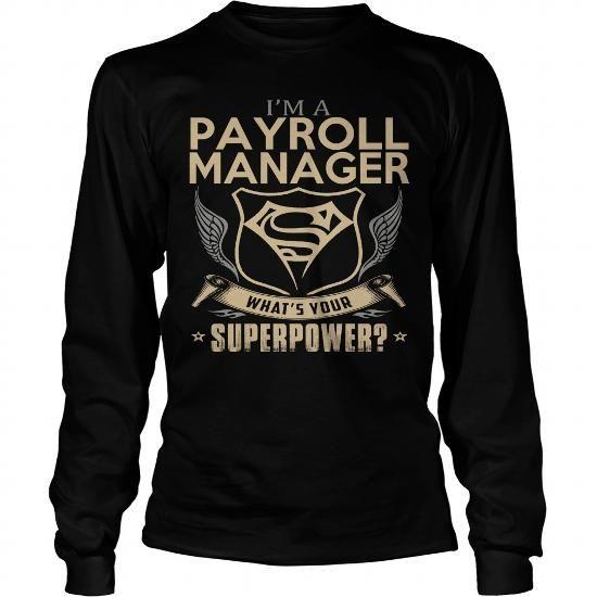 Payroll Manager Long Sleeve Tees TShirts Hoodies Click To