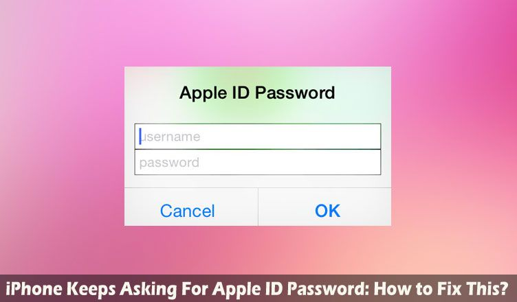 Does your iPhone keeps asking for Apple ID password? Follow