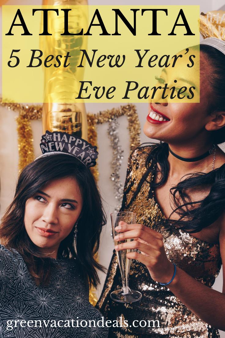 5 Best New Year S Eve Parties In Atlanta Green Vacation Deals Vacation Deals New Years Eve Party Eve Parties
