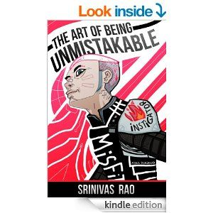 Amazon Com The Art Of Being Unmistakable A Collection Of Essays About Making A Dent In The Universe Ebook Srinivas Rao Kindle Store Books Audio Books Essay