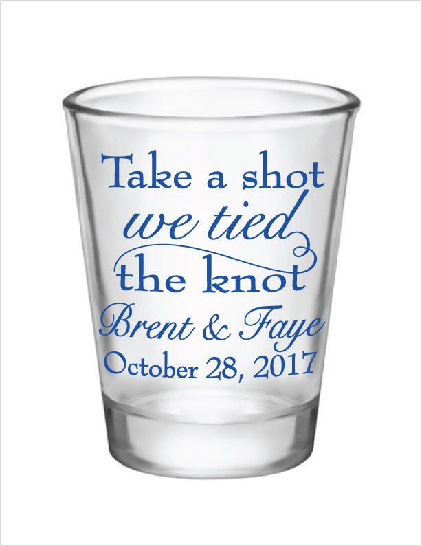 Wedding Favors Shot Glasses Take A Shot We Tied The Knot