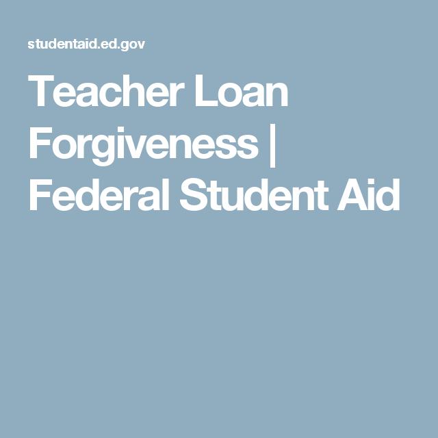 Teacher Loan Forgiveness Federal Student Aid Money Pinterest