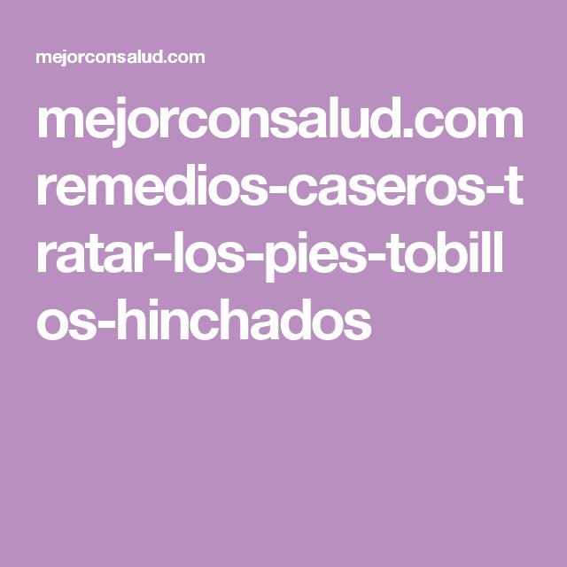 mejorconsalud.com remedios-caseros-tratar-los-pies-tobillos-hinchados