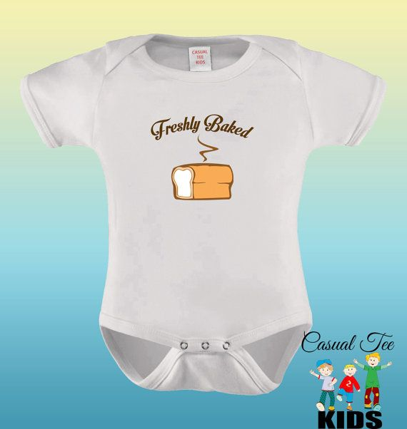 Freshly Baked Funny Baby Bodysuit or Toddler by CasualTeeKids