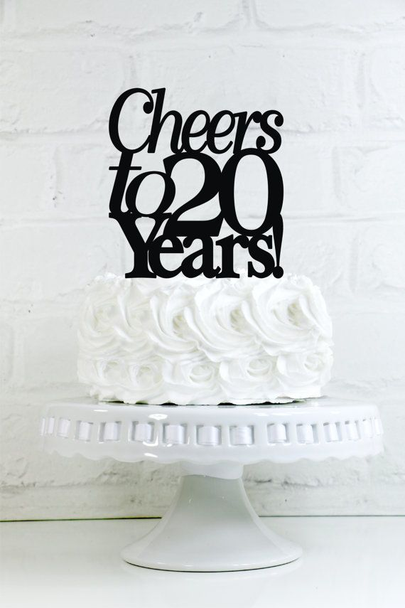 Cheers To 20 Years 20th Anniversary Or Birthday Cake Topper Sign