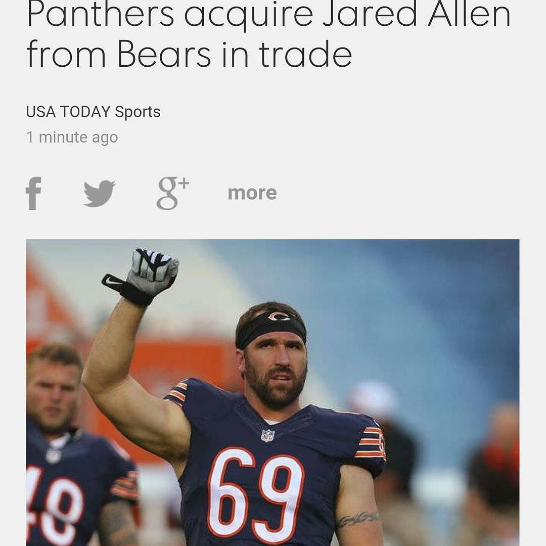 Carolina Panthers have acquired Jared Allen from the Chicago Bears in a trade.