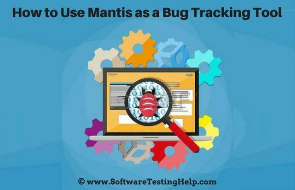 Mantisbt Is An Open Source Free Popular Bug Tracking Tool In This In Depth Mantis Bug Tracker Tutorial You Will Learn From T Projects Issue Tracker Software Testing