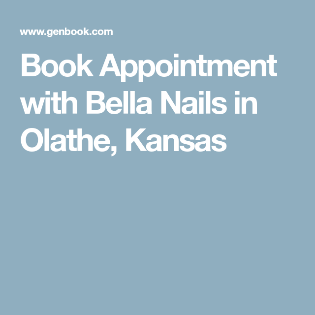Book Appointment with Bella Nails in Olathe, Kansas