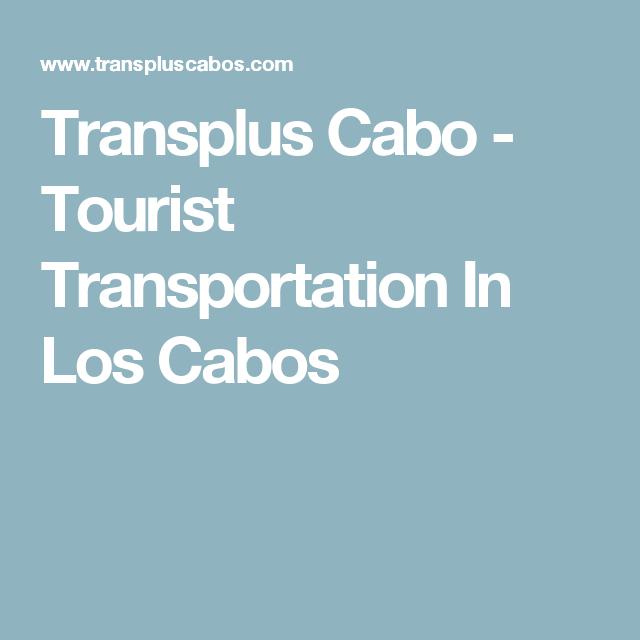 Transplus Cabo - Tourist Transportation In Los Cabos