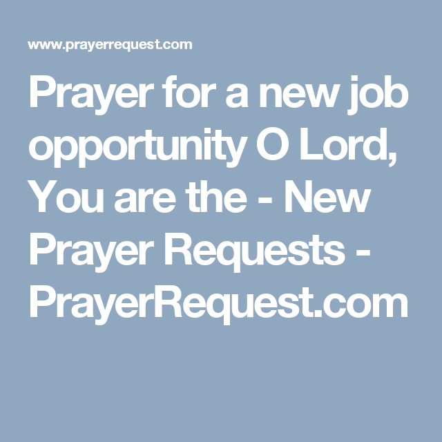 Prayer for a new job opportunity O Lord, You are the - New