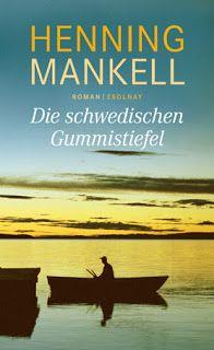 Missmesmerized Henning Mankell Die Schwedischen Gummistiefel
