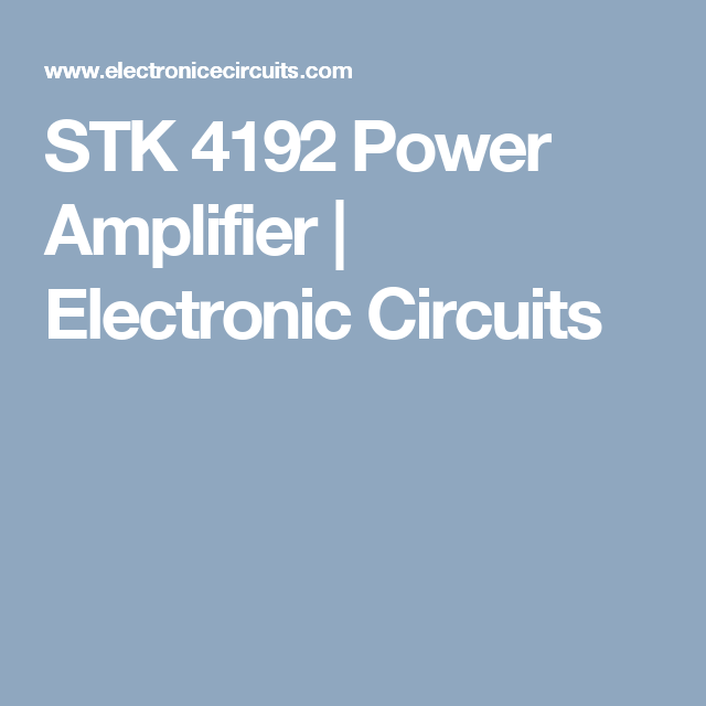 STK 4192 Power Amplifier | Electronic Circuits | Projects to try ...