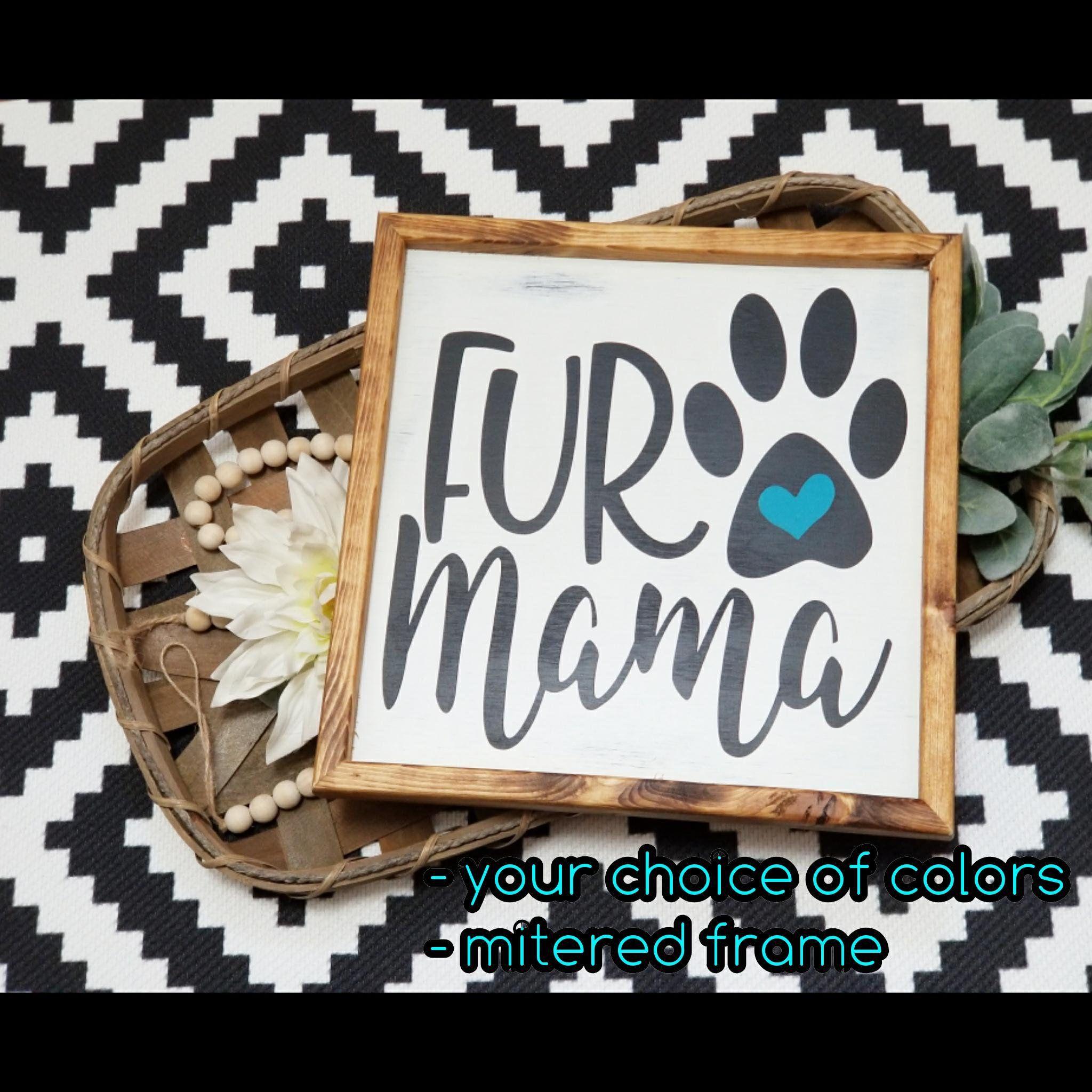 Fur Mama Sign Pet Lover Sign Dog Mom Dog Sign Gift For Her