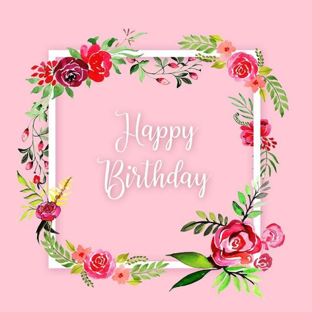 Watercolor Floral Happy Birthday Frame Background Watercolor Color Floral Png And Vector With Transparent Background For Free Download