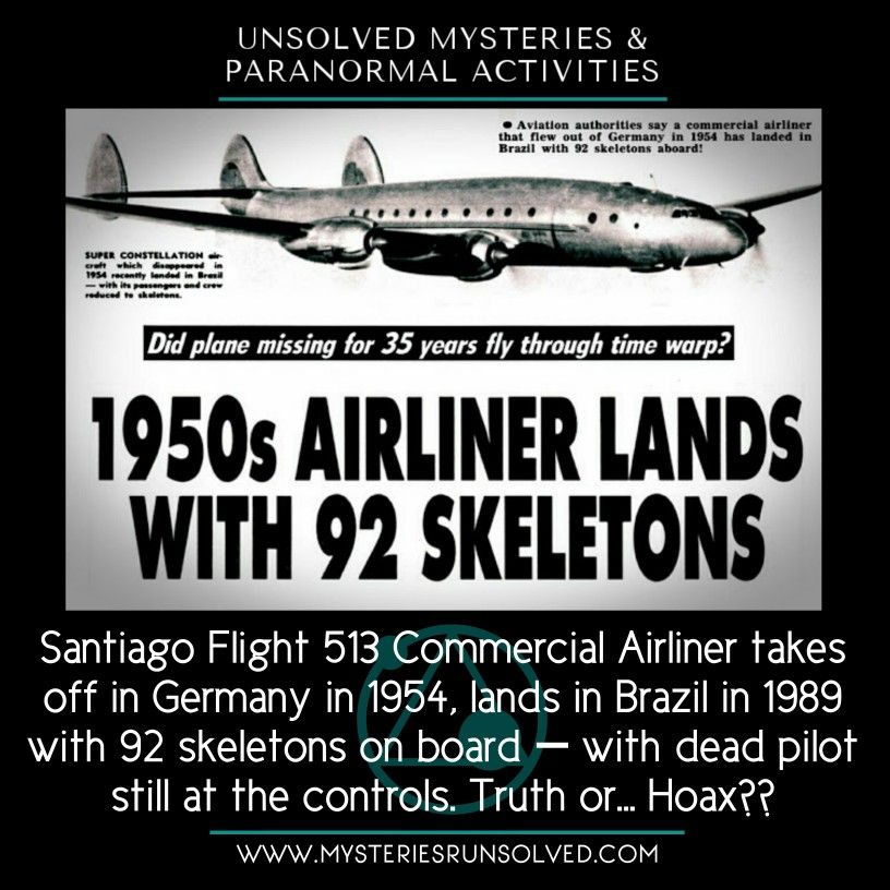 Santiago Flight 513 Commercial Airliner Takes Off In Germany In 1954 Lands In Brazil In 1989 With 92 Skele Interesting Facts About World Wierd Facts Fun Facts