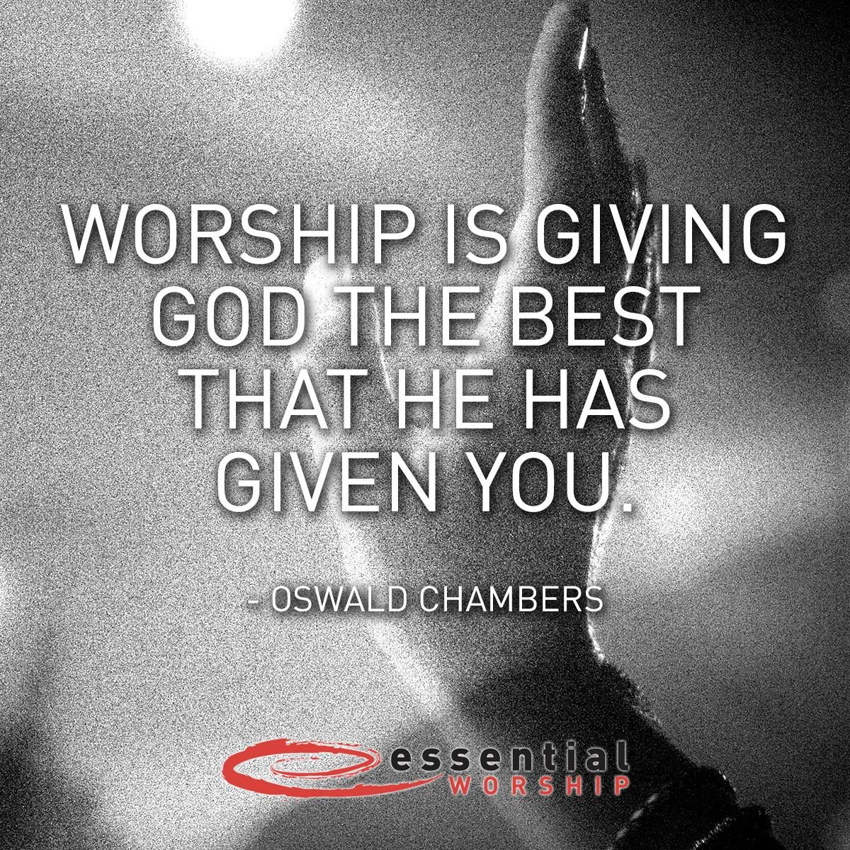 Worship is giving God the best that He has given you