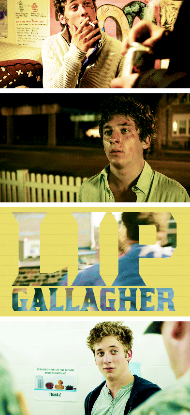 Lip Gallagher - My fave