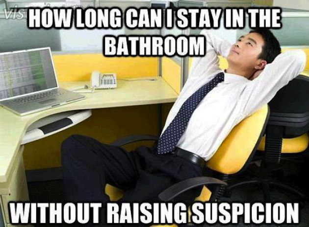 A Man And His Thoughts In The Bathroom Office Quotes Funny Work Humor Work Memes