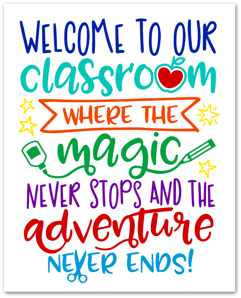 Welcome to Our Classroom {Free Printable & SVG File} | Free classroom  printables, Classroom quotes, Free classroom