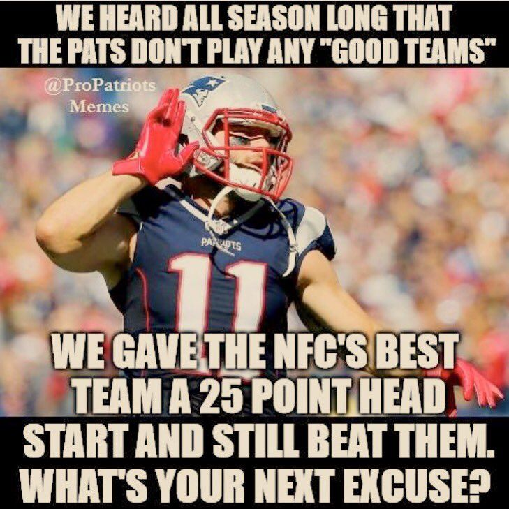 Bragging all season about the Falcons being a major upset. The Patriots  beat them. 5f32e70fa