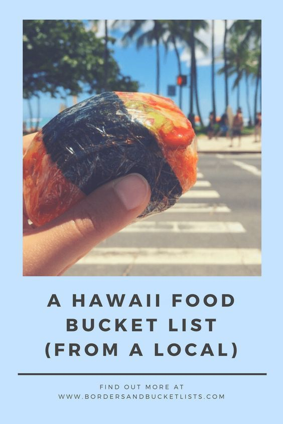 A Hawaii Food Bucket List (From a Local) | Borders & Bucket Lists