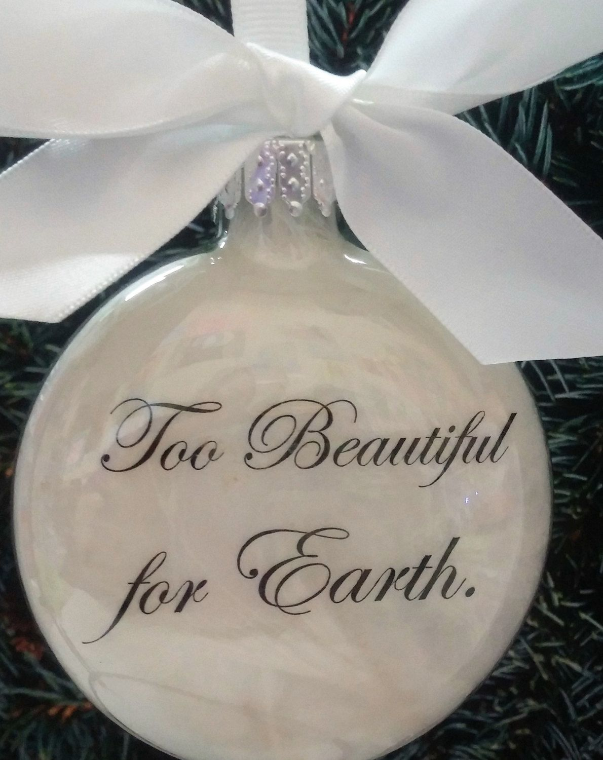Baby loss ornaments - Pregnancy Loss Memorial Ornament Too Beautiful For Earth Child Heaven Glass Christmas Bauble Baby Loss Infant Remembrance Miscarriage Gift
