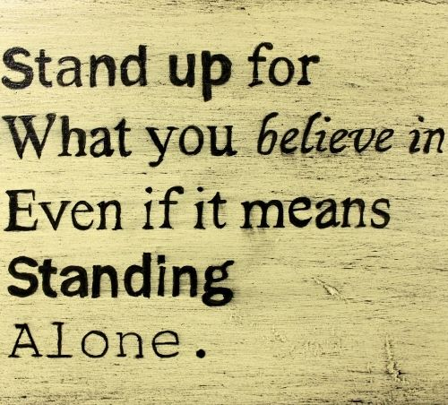 Stand Up For What You Believe In Life Quotes Belief Quotes
