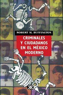 LIBROS EN DERECHO: CRIMINALES Y CIUDADANOS EN EL MÉXICO MODERNO