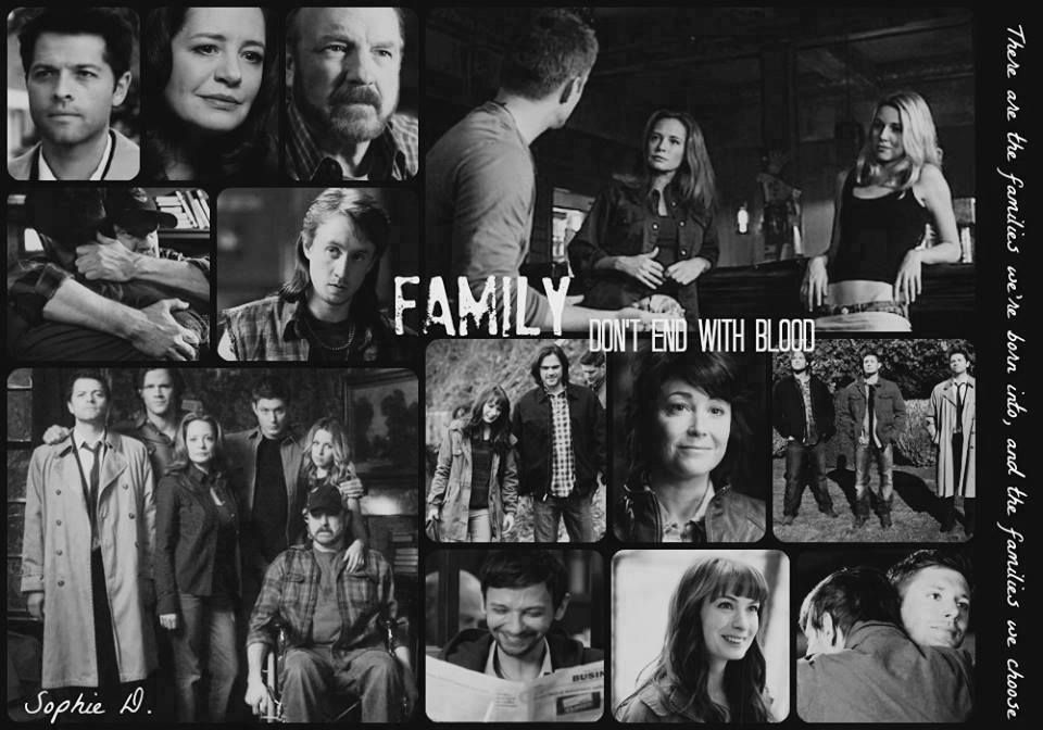 Family don't end with blood. Supernatural