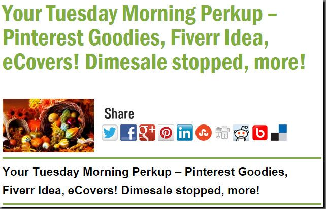 Your Tuesday Morning Perkup – Pinterest Goodies, Fiverr Idea, eCovers! Dimesale stopped, more!