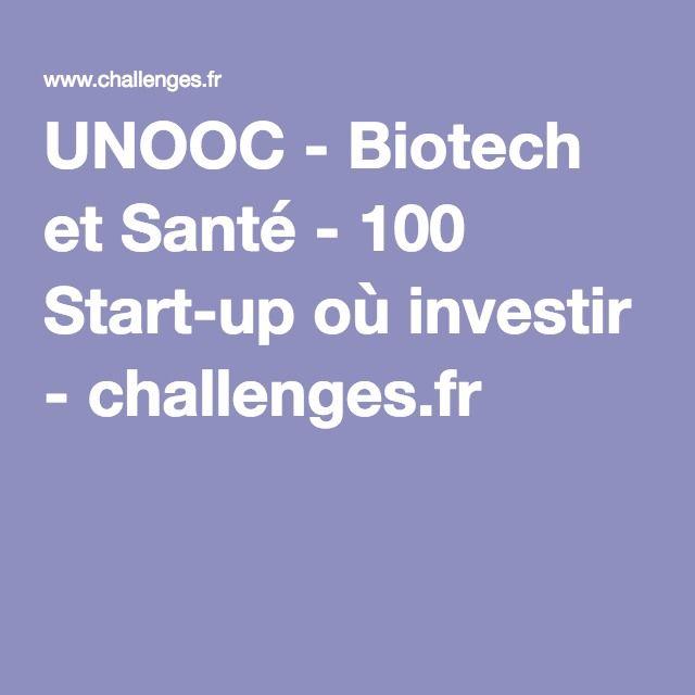 UNOOC - Biotech et Santé - 100 Start-up où investir - challenges.fr