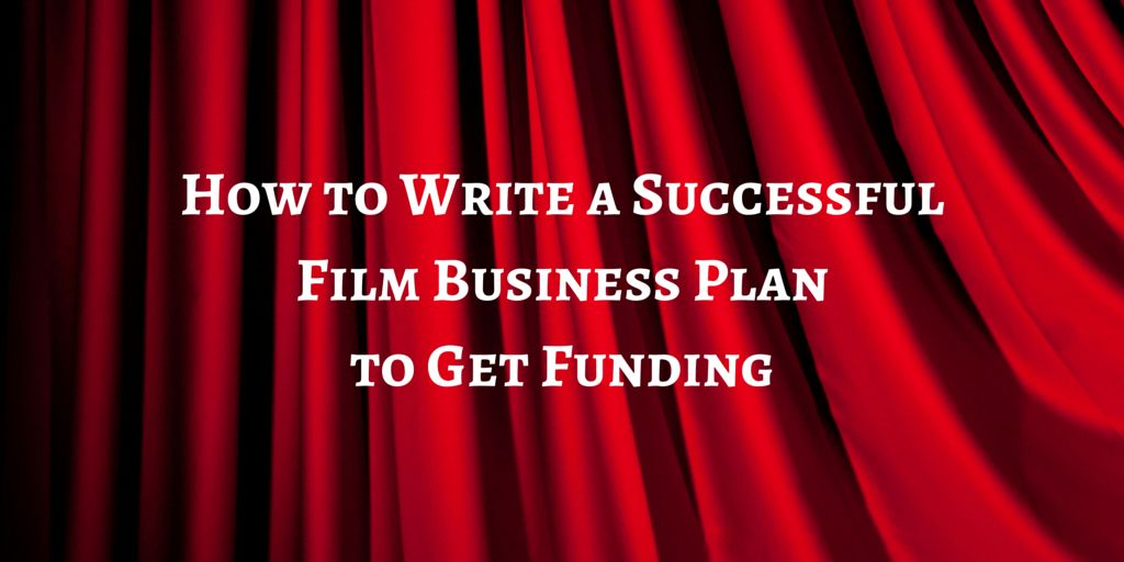 How To Write A Successful Film Business Plan HttpWwwFilmdailyTv
