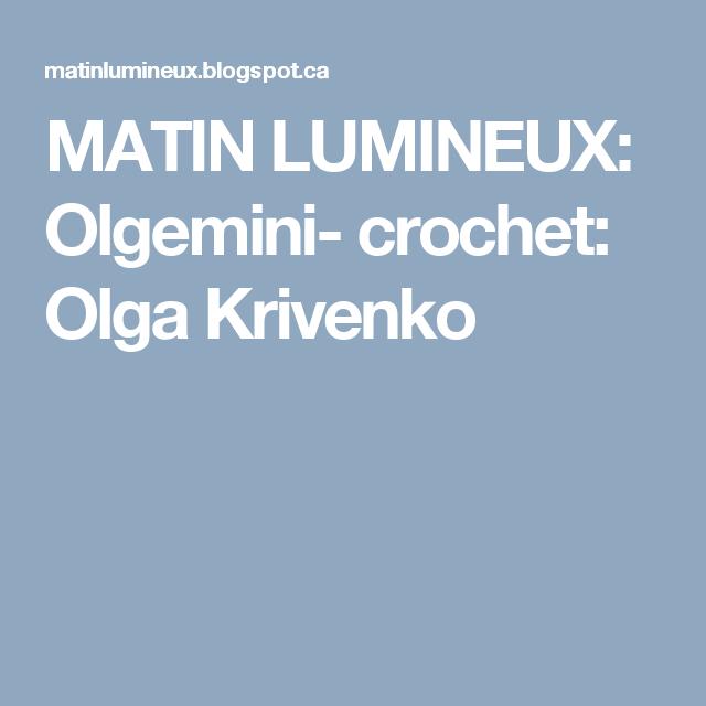 MATIN LUMINEUX: Olgemini- crochet: Olga Krivenko