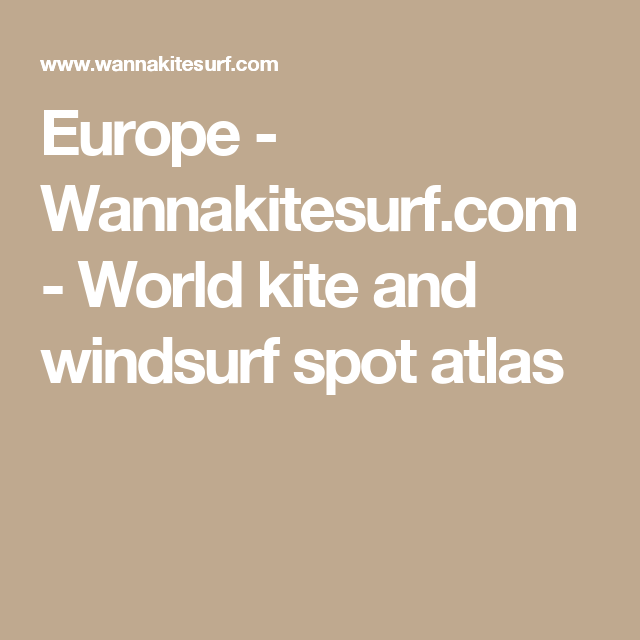 Europe - Wannakitesurf.com - World kite and windsurf spot atlas