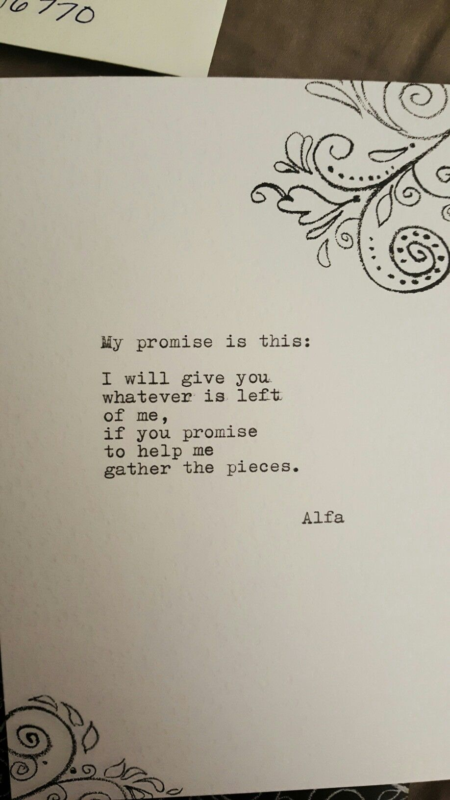 My Promise Is This I Will Give You Whatever Is Left Of Me If You Promise To Help Me Pick Up The Pieces Alfa Alfa Pieces Quotes Love Quotes For Him