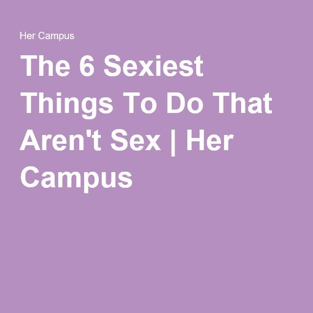 Sexiest things to do