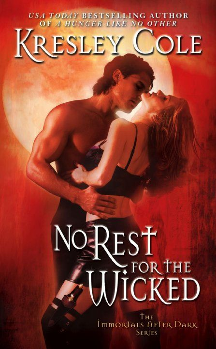 No Rest for the Wicked #2 (Immortals After Dark)