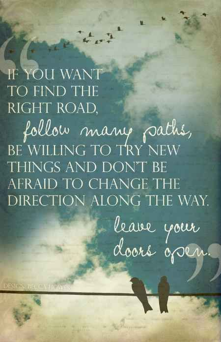 Do Not Fear Change Or Winding Paths That Lead You To Your Soulpath