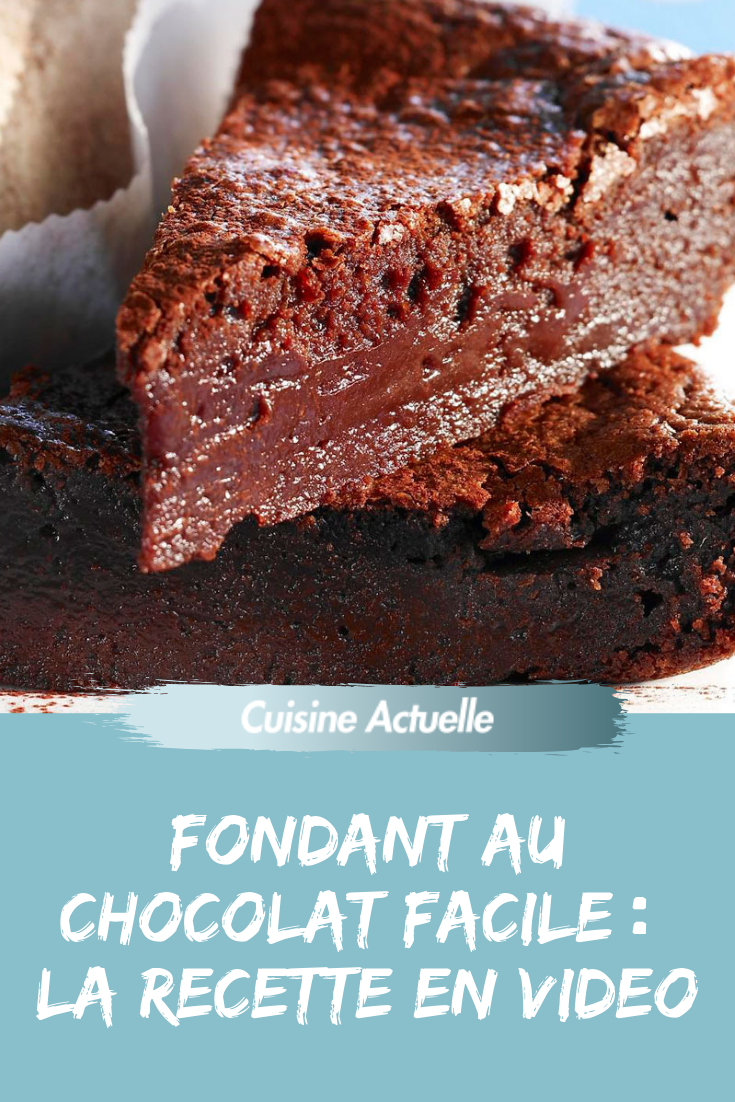 Fondant au chocolat facile : la recette en vidéo