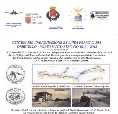 CENTENARIO INAUGURAZIONE EX LINEA FERROVIARIA ORBETELLO-PORTO SANTO STEFANO (1913-2013) Il 17 Dicembre dalle ore 10 alle ore 13 c/o il palazzo comunale di Orbetello e dalle 14,30...