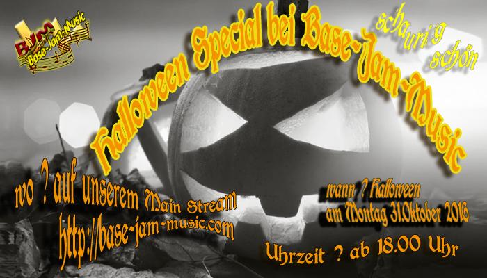 noch einmal schlafen und dann wollen wir mit Euch schaurig schönes Halloween feiern ,das alles auf dem Main Stream,schalte ein,wenn Du Dich traust auf http://base-jam-music.com