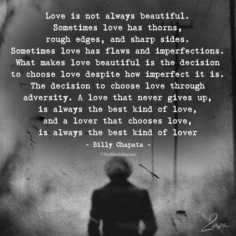 Love Is Not Always Beautiful Difficult Relationship Quotes My Husband Quotes Love Words