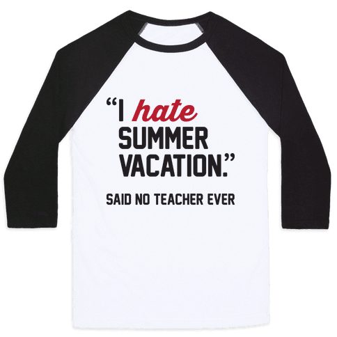 40c00aa5825 I Hate Summer Vacation - Said No Teacher Ever - Show off your sassy side to