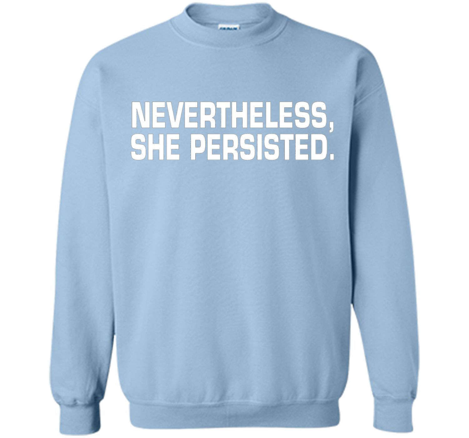 Nevertheless, She Persisted Shirt for War Cry of Women