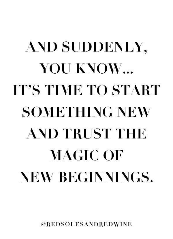 Pin by Crystal Watson on Inspiration & Motivation Nation   Something new quotes, New beginning quote