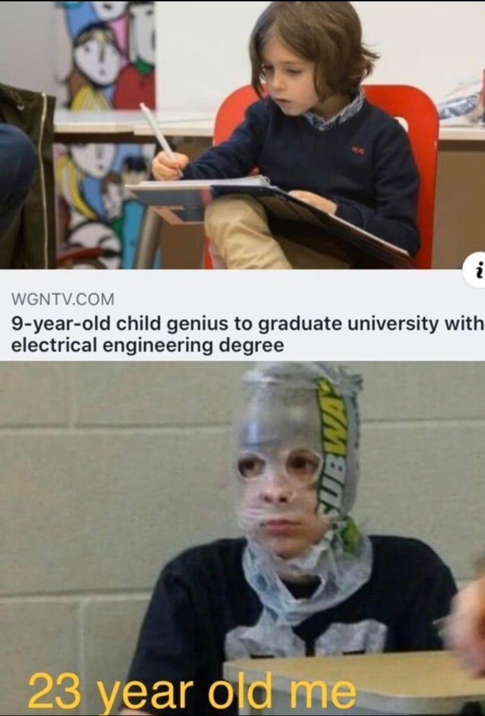 Me irl | Child genius, Student memes, Top memes